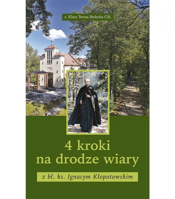 4 kroki na drodze wiary z bł. ks. Ignacym Kłopotowskim
