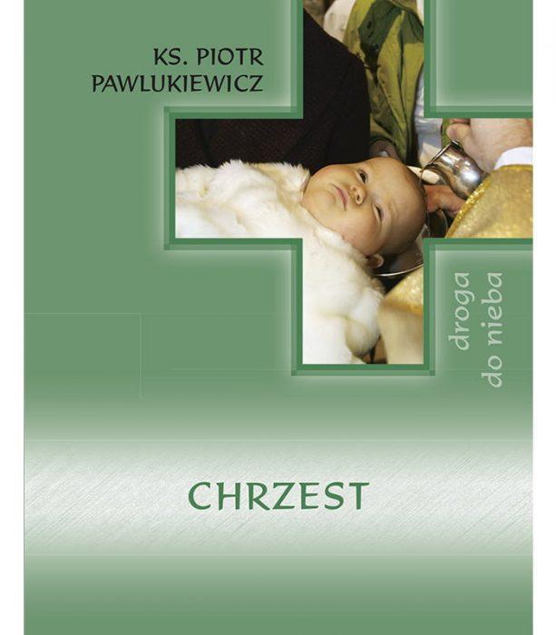Chrzest ks. Piotr Pawlukiewicz