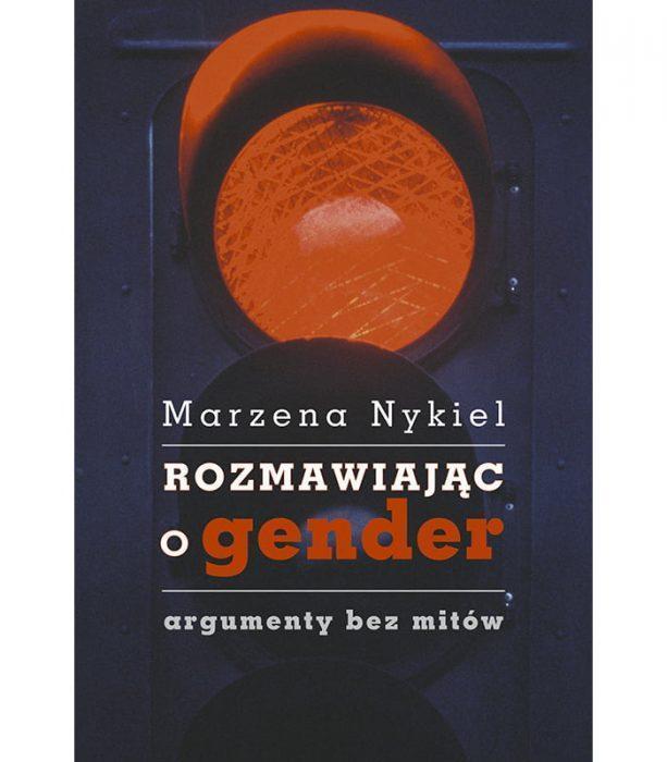 Rozmawiając o gender Argumenty bez mitów
