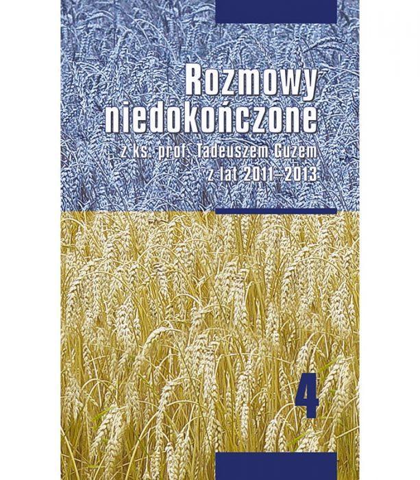 Rozmowy niedokończone z ks. prof. Tadeuszem Guzem z lat 2011-2013