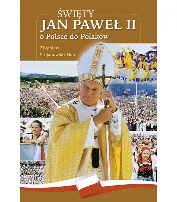 Święty Jan Paweł II o Polsce do Polaków