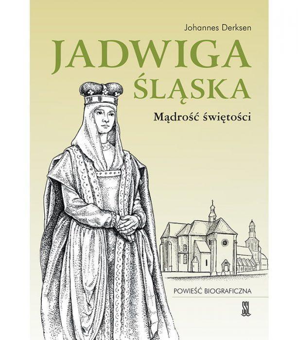Jadwiga Śląska Mądrość Świętości