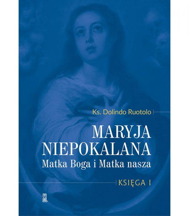 Maryja Niepokalana Matka Boga i Matka nasza Księga 1