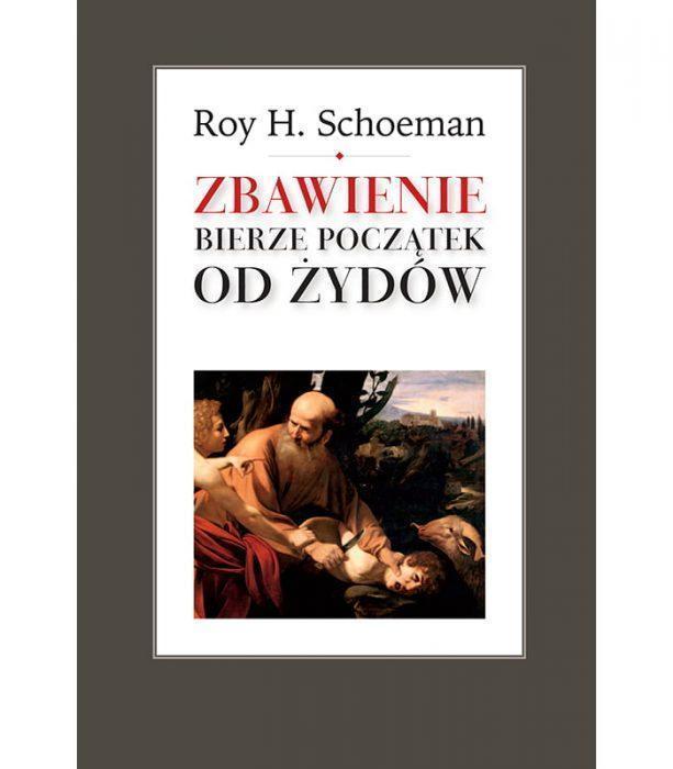 Zbawienie bierze początek od Żydów