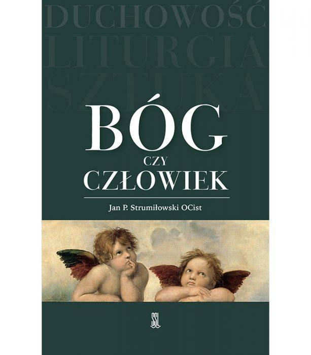 Bóg czy człowiek o. Jan Paweł Strumiłowski OCist